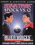 The Spock vs.Q (Alien Voices)