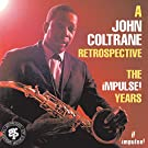 A John Coltrane Retrospective: The Impulse Years