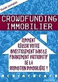 Crowdfunding immobilier: Comment réussir votre investissement dans le financement...