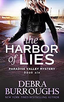 The Harbor of Lies, Mystery with a Romantic Twist (Paradise Valley Mystery Series Book 6) by [Debra Burroughs]