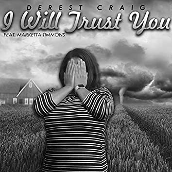 I Will Trust You (feat. Marketta Timmons)