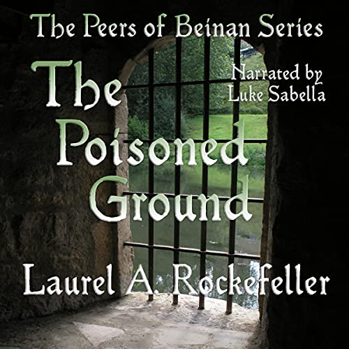 The Poisoned Ground Audiobook By Laurel A. Rockefeller cover art