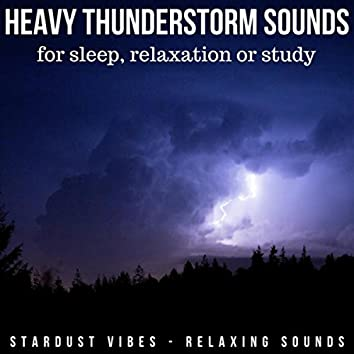 Heavy Thunderstorm Sounds