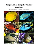 Surgeonfishes: Tangs for Marine Aquariums:...