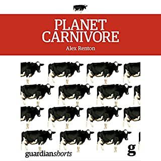 Planet Carnivore     Why Cheap Meat Costs the Earth (and How to Pay the Bill)              By:                                                                                                                                 Alex Renton                               Narrated by:                                                                                                                                 Matthew Waterson                      Length: 2 hrs and 50 mins     6 ratings     Overall 4.5
