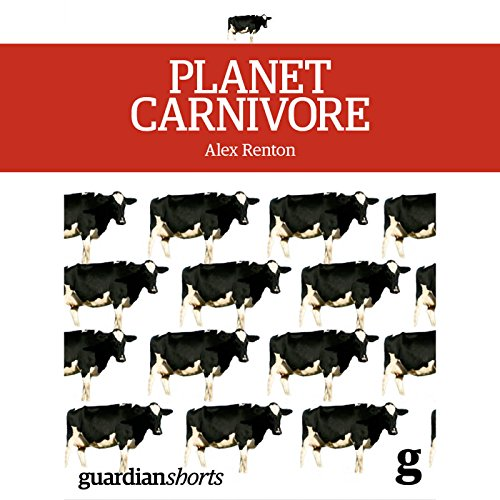 Planet Carnivore     Why Cheap Meat Costs the Earth (and How to Pay the Bill)              By:                                                                                                                                 Alex Renton                               Narrated by:                                                                                                                                 Matthew Waterson                      Length: 2 hrs and 50 mins     9 ratings     Overall 4.4