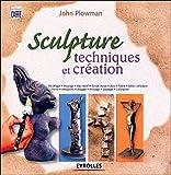 Sculpture - Techniques et création