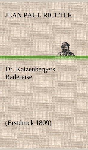 Dr. Katzenbergers Badereise: (Erstdruck 1809)