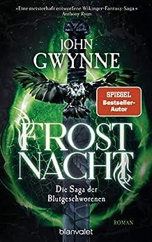 Frostnacht: Die Saga der Blutgeschworenen - Die große Wikinger-Fantasy-Saga - Roman (Die Blutgeschworenen 2) (German Edition) by [John Gwynne, Wolfgang Thon]