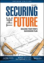 Securing the Future, Volume 1: Building Your Firm's Succession Plan