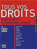 Tous vos droits - Pour gagner, se défendre, réussir - Prat Prisma Editions - 16/09/2004
