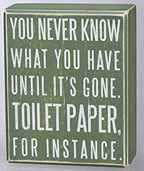 Primitives by Kathy Classic Box Sign 4 x 5-Inches You Never Know What You Have Until It s Gone Grey/Green
