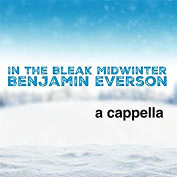 In the Bleak Midwinter (A Cappella)