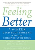 Image of Feeling Better: A 6-Week Mind-Body Program to Ease Your Chronic Symptoms