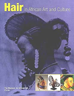 Hair in African Art and Culture (African, Asian & Oceanic Art)