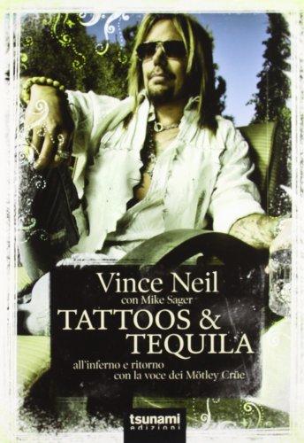 Tattoos & Tequila. All'inferno e ritorno con la voce dei Mötley Crüe