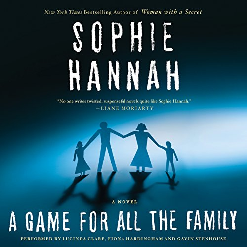 A Game for All the Family     A Novel              By:                                                                                                                                 Sophie Hannah                               Narrated by:                                                                                                                                 Lucinda Clare,                                                                                        Fiona Hardingham,                                                                                        Gavin Stenhouse                      Length: 12 hrs and 46 mins     60 ratings     Overall 3.6