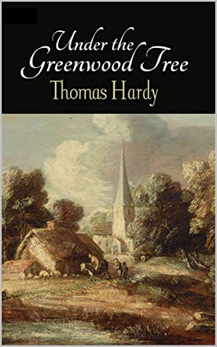 Under the Greenwood Tree Annotated (English Edition)