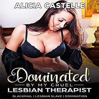 Dominated by My Cruel Lesbian Therapist: Lesbian Slave, Domination & BDSM cover art