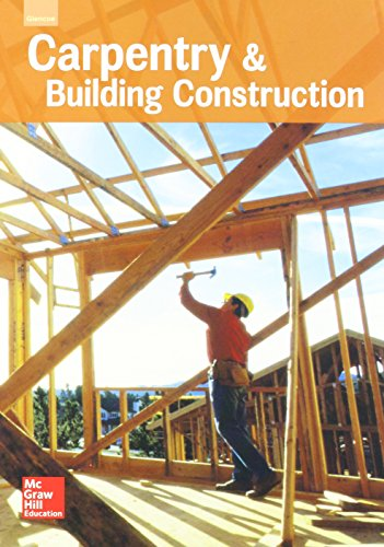 Compare Textbook Prices for Carpentry & Building Construction, Student Edition, 2016 1 Edition ISBN 9780021402441 by McGraw-Hill