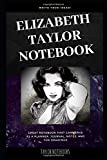 Elizabeth Taylor Notebook: Great Notebook for School or as a Diary, Lined With More than 100 Pages. Notebook that can serve as a Planner, Journal, Notes and for Drawings. (Elizabeth Taylor Notebooks)