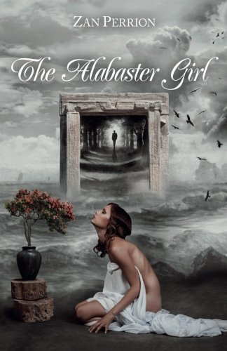 The Alabaster Girl by Zan Perrion(2013-12-14)