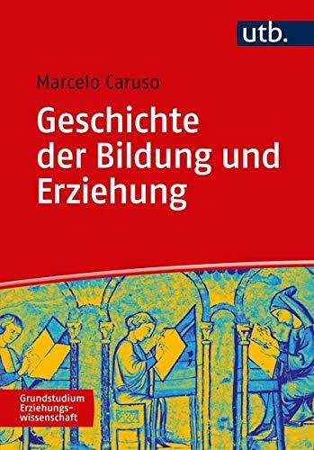 Geschichte der Bildung und Erziehung: Medienentwicklung und Medienwandel (Grundstudium Erziehungswissenschaft)