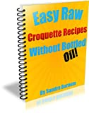 Easy Raw Croquette Recipes Without Bottled Oil! (English Edition)