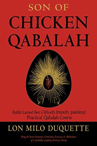 Son of Chicken Qabalah: Rabbi Lamed Ben Clifford's (Mostly Painless) Practical Qabalah Course