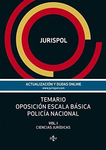 Temario Oposición Escala Básica Policía Nacional. Ciencias Jurídicas - Volumen I: 1 (Derecho - Práctica Jurídica)