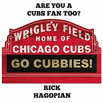 Are You a Cubs Fan Too?