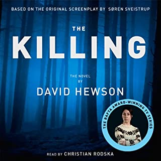 The Killing                   By:                                                                                                                                 David Hewson                               Narrated by:                                                                                                                                 Christian Rodska                      Length: 25 hrs and 34 mins     824 ratings     Overall 4.2