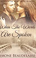 When The Words Are Spoken: Large Print Hardcover Edition