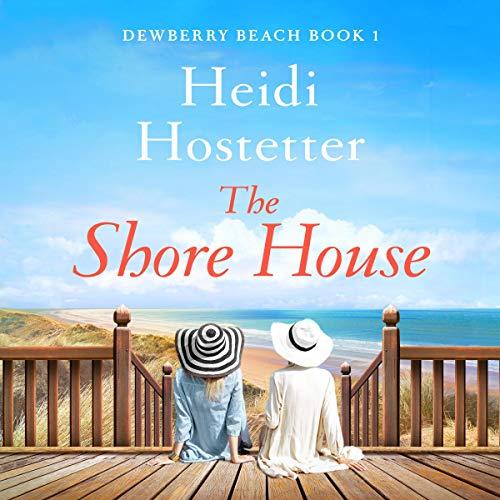 The Shore House Audiobook By Heidi Hostetter cover art