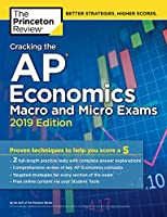 Cracking the AP Economics Macro & Micro Exams, 2019 Edition: Practice Tests & Proven Techniques to Help You Score a 5 (College Test Preparation)