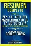 Resumen Completo: Zen Y El Arte Del Mantenimiento De La Motocicleta (Zen And The Art Of Motorcycle M...