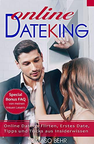 Online DateKing: Online Dating, Flirten, Erstes Date, Tipps und Tricks aus Insiderwissen