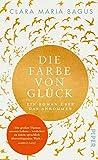 Die Farbe von Glück: Ein Roman über das Ankommen | ,die Liebe und Achtsamkeit. Mit attraktiver Goldprägung