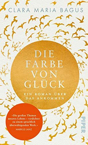 Buchseite und Rezensionen zu 'Die Farbe von Glück: Ein Roman über das Ankommen' von Clara Maria Bagus