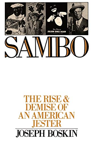 Sambo: The Rise & Demise of an American Jester