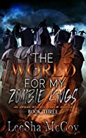The World For My Zombie Kings: A Reverse Harem Romance (Zombies Rule The World Book 3)