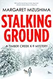 Stalking Ground (A Timber Creek K-9 Mystery)