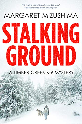 Stalking Ground: A Timber Creek K-9 Mystery: 2