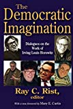 The Democratic Imagination: Dialogues on the Work of Irving Louis Horowitz