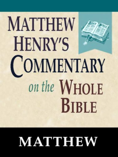 Download Matthew Henry's Commentary on the Whole Bible-Book of Matthew (English Edition) B004V492YQ