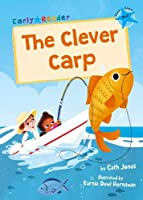 The Clever Carp: (Blue Early Reader)