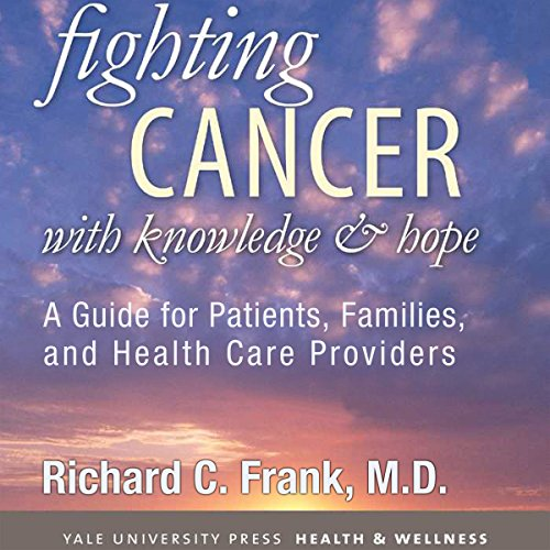 Fighting Cancer with Knowledge and Hope audiobook cover art