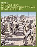 Det One: U.S. Marine Corps U.S. Special Operations Command Detachment, 2003-2006 (U.S. Marines in the Global War on Terrorism)