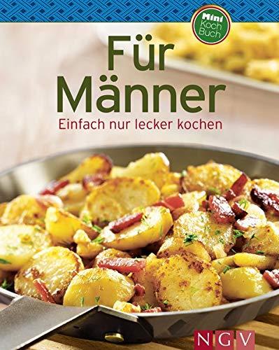 Minikochbuch - Für Männer: Enfach und lecker kochen: Einfach nur lecker kochen