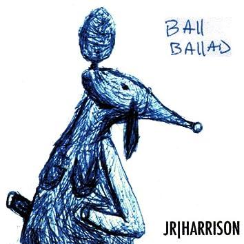 Ball Ballad